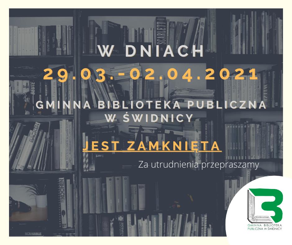 Biblioteka zamknięta 29.03-02.04.2021
