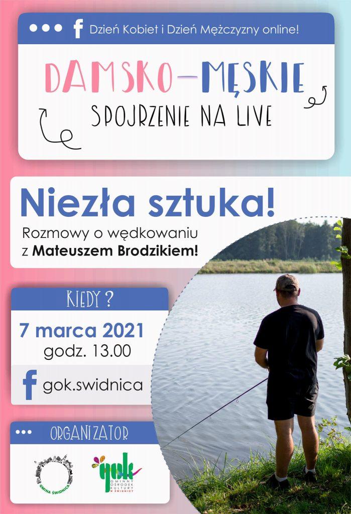 Niezła sztuka! Rozmowy o wędkowaniu z Mateuszem Brodzikiem 7 marca 2021 Godzina 13.00