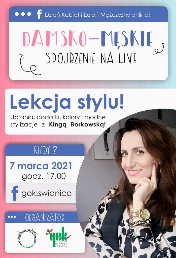 Lekcja stylu! Ubrania, dodatki, kolory i modne stylizacje z Kingą Borkowską! 7 marca 2021 Godzina 17.00