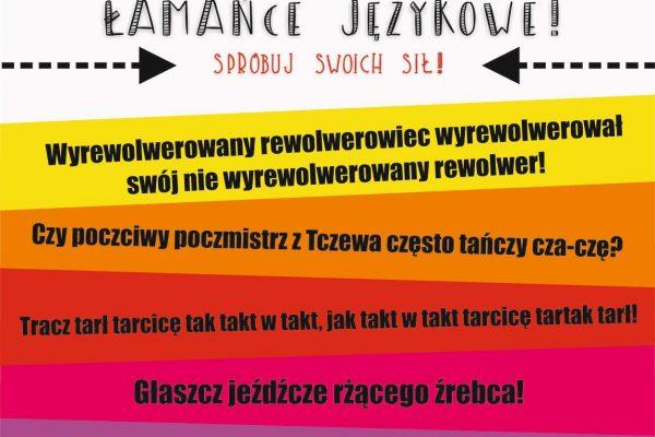 Dzień Języka Ojczystego 21 lutego 2021 Łamańce językowe – spróbuj swoich sił! Wyrewolwerowany rewolwerowiec wyrewolwerował swój nie wyrewolwerowany rewolwer! Czy poczciwy poczmistrz z Tczewa często tańczy cza-czę? Tracz tarł tarcicę tak takt w takt, jak takt w takt tarcicę tartak tarł! Głaszcz jeźdźcze rżącego źrebca! I wespół w zespół by żądz moc móc zmóc!