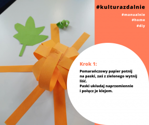 Krok 1: Pomarańczowy papier potnij na paski, zaś z zielonego wytnij liść. Paski układaj naprzemiennie i połącz je klejem,