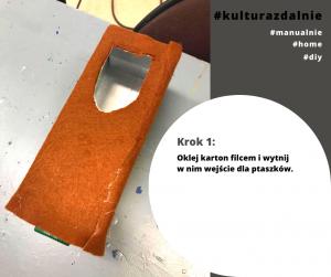 Krk !: Oklej karton filcem i wytnij w nim wejście dla ptaszków