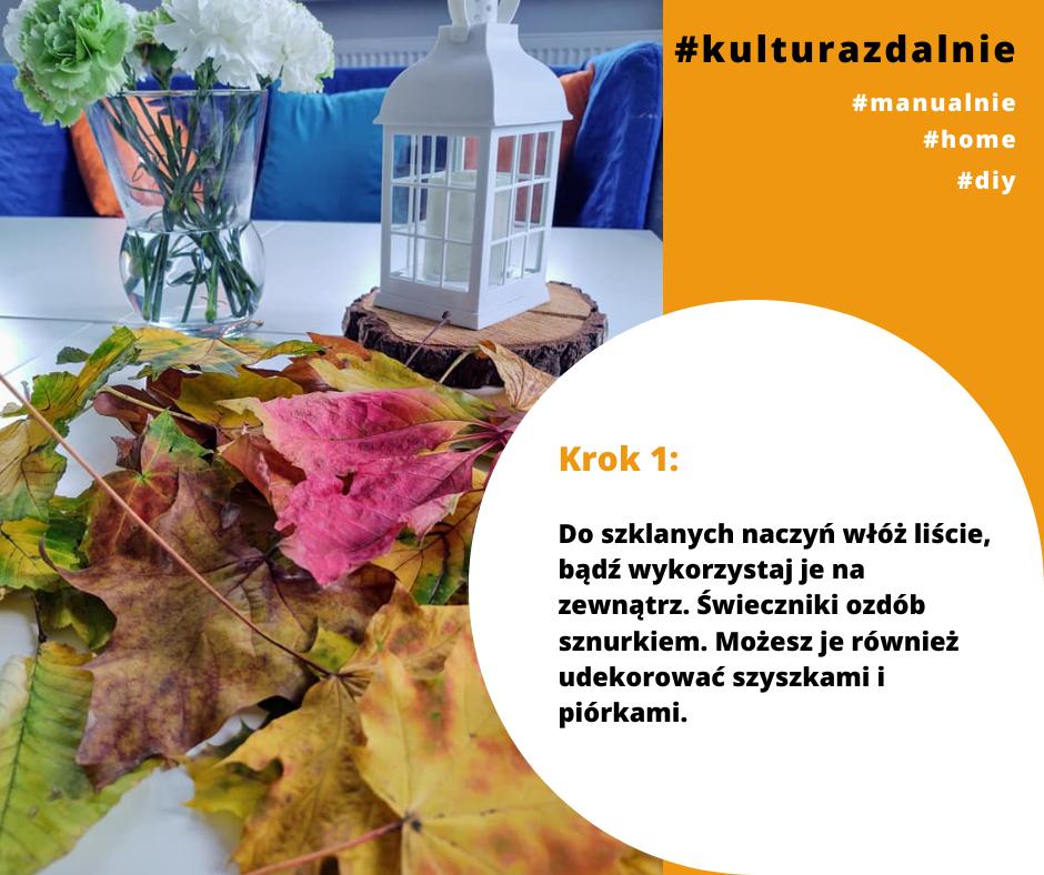 Krok 1: Do szklanych naczyń włóż liście, bądź wykorzystaj je na zewnątrz. Świeczniki ozdób sznurkiem. Możesz je również udekorować szyszkami i piórkami.