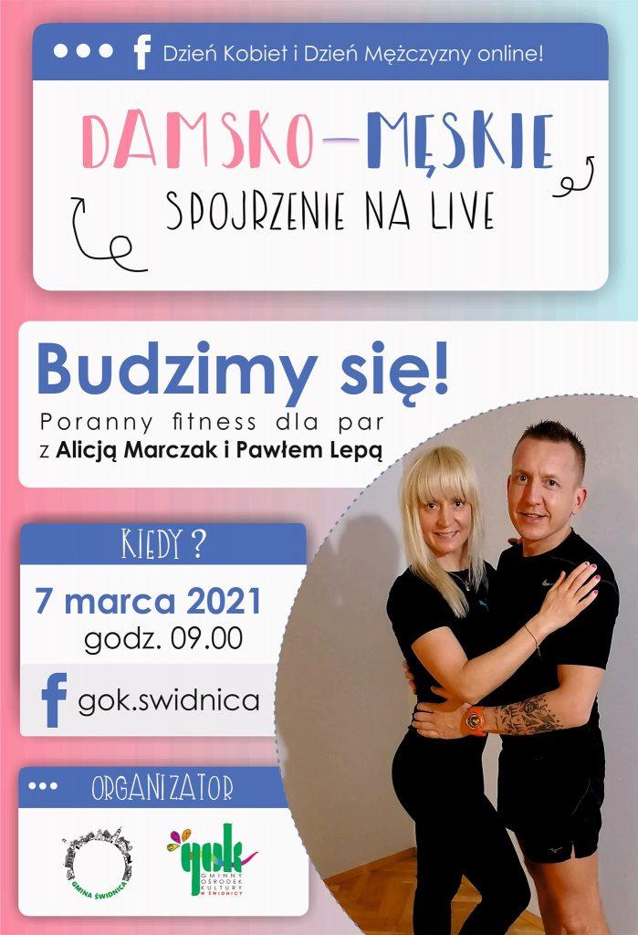 DAMSKO-MĘSKIE SPOJRZENIE NA LIVE Budzimy się! Poranny fitness dla par z Alicją Marczak i Pawłem Lepą 7 marca 2021 Godzina 9.00